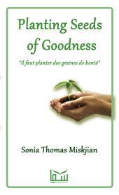 """Planting Seeds of Goodness: """"Il faut planter des grains de bonté"""""""