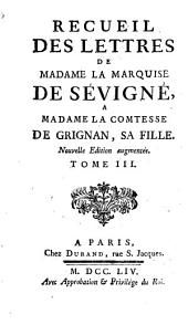 Recueil Des Lettres De Madame La Marquise De Sévigné A Madame La Comtesse De Grignan, Sa Fille: Volume3