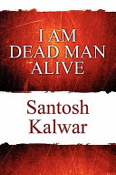 I Am Dead Man Alive Book