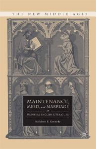 Maintenance  Meed  and Marriage in Medieval English Literature PDF