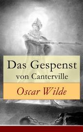 Das Gespenst von Canterville (Vollständige deutsche Ausgabe): Hylo-idealistische romantische Erzählung (Horror-Parodie)