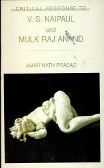 Critical Response to V. S. Naipaul and Mulk Raj Anand