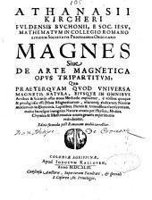 Athanasii Kircheri Magnes: sive de arte magnetica opus tripartitum