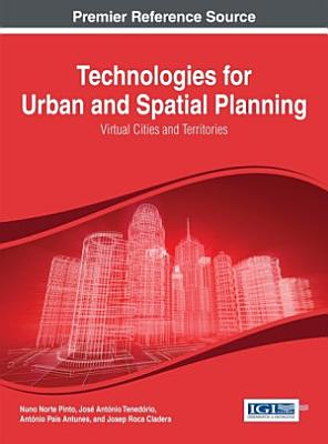 Technologies for Urban and Spatial Planning  Virtual Cities and Territories PDF