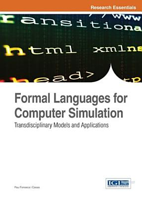 Formal Languages for Computer Simulation  Transdisciplinary Models and Applications