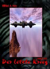 HdW-B 003: Der letzte Krieg: Die Bände 7 bis 9 der Serie HERR DER WELTEN hier in einem Buch zusammengefasst!