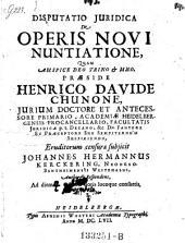 De operis novi nuntiatione; praes. Henr. David Chuno