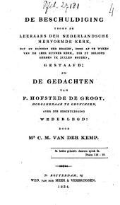 De beschuldiging tegen de leeraars der Nederlandsche Hervormde Kerk, dat zy hunnen eed breken, door af te wyken van de leer hunner Kerk, die zy beloofd hebben te zullen houden, gestaafd; en de gedachten van P. Hofstede de Groot, hoogleeraar te Groningen, over die beschuldiging wederlegd