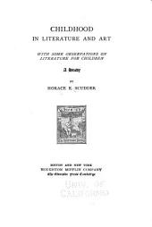 Childhood in Literature and Art: With Some Observations on Literature for Children; a Study