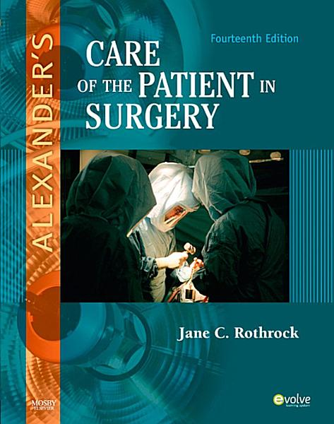 Download Alexander s Care of the Patient in Surgery   E Book Book