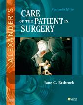 Alexander's Care of the Patient in Surgery - E-Book: Edition 14