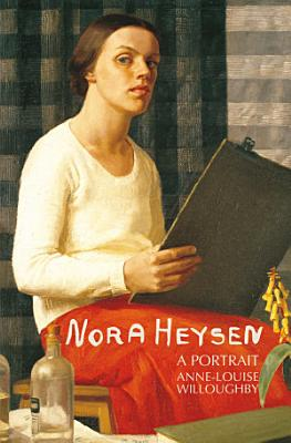 Nora Heysen  A Portrait