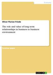 The role and value of long term relationships in business to business environment