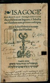 Isagoge elementalis perquamsuccincta in Hebraicum linguam: Item lectio Hebraica ex evangelio divi Matthaei