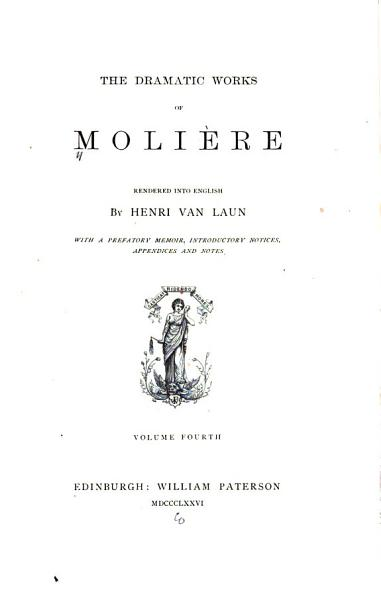 The Dramatic Works of Moli  re  M  licerte  A comic pastoral  The Sicilian  or  Love makes the painter  Tartuffe  or  The hypocrite  Amphitryon  George Dandin  or  The abashed husband PDF