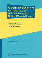 Cartan for Beginners: Differential Geometry Via Moving Frames and Exterior Differential Systems