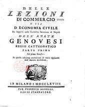 Delle lezioni di commercio o sia d'economia civile da leggersi nella Cattedra interiana di Napoli dell'abate Genovesi
