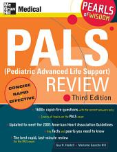 PALS (Pediatric Advanced Life Support) Review: Pearls of Wisdom, Third Edition: Edition 3