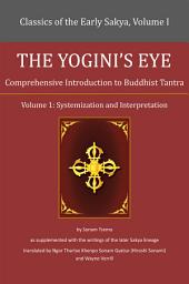 The Yogini's Eye: Comprehensive Introduction to Buddhist Tantra