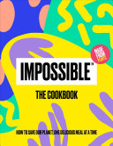 Download Impossible tm  the Cookbook  How to Save Our Planet  One Delicious Meal at a Time Book