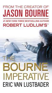 Robert Ludlum s  TM  The Bourne Imperative Book