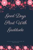 Good Days Start With Gratitude Book