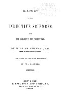 History of the Inductive Sciences  I  The Greek school philosophy  with reference to physical science  II  The physical sciences in ancient Greece  III  Greek astronomy  IV  Physical science in the middle ages  V  Formal astronomy after the stationary period  VI  Mechanics  including fluid mechanics  VII  Physical astronomy  Additions to the 3d ed PDF