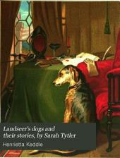 Landseer's dogs and their stories, by Sarah Tytler