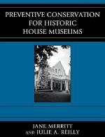 Preventive Conservation for Historic House Museums