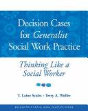 Decision Cases for Generalist Social Work Practice PDF