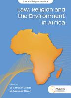 Law  Religion and the Environment in Africa PDF