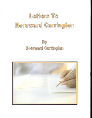 Letters to Hereward Carrington from Famous Psychical Researchers
