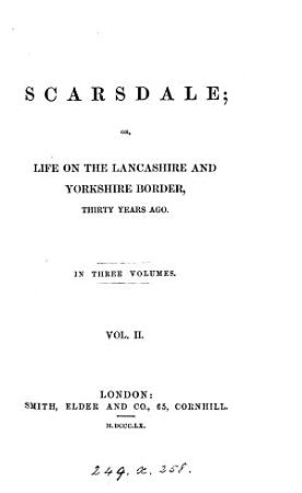 Scarsdale  or  Life on the Lancashire and Yorkshire border  by sir J P  Kay Shuttleworth   PDF