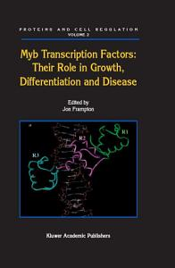 Myb Transcription Factors: Their Role in Growth, Differentiation and Disease