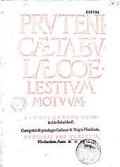 Prvtenicae tabvlae coelestivm motvvm Avtore Erasmo Reinholdo
