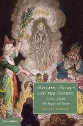 Britain, France and the Gothic, 1764–1820: The Import of Terror