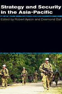 Strategy and Security in the Asia Pacific PDF