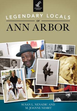 Legendary Locals of Ann Arbor PDF
