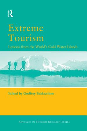Extreme Tourism  Lessons from the World s Cold Water Islands PDF