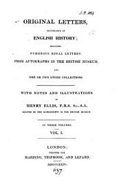 Original letters, illustrative of English history; with notes and illustr. by H. Ellis: Volume 1