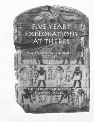 Five Yrs Exploration At Thebes PDF