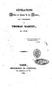 Revelations faites en faveur de la France, par l'entremise de Thomas Martin, en 1816