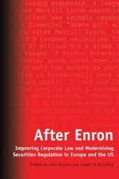 After Enron: Improving Corporate Law and Modernising Securities Regulation in Europe and the US