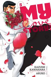 My Love Story!!: Volume 5