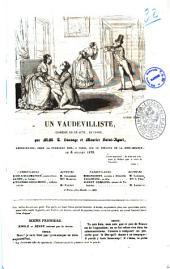 Un vaudevilliste comedie en un acte, en prose par MM. T. Sauvage et Maurice Saint-Aguet