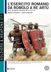 L'esercito romano da Romolo a re Artù, volume 2: da Augusto a Caracalla, 30 a. C, 217 d. C.