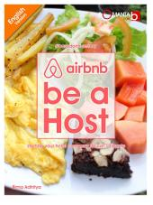 Airbnb Be A Host (English Version): Starting Your Hotel Company for Just 10 Bucks