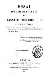Essai sur l'esprit et le but de l'institution biblique: ouvrage couronné par le comité de la Société biblique protestante de Paris