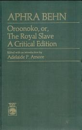 Oroonoko, Or, The Royal Slave: A Critical Edition