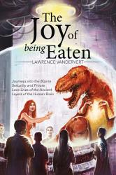 The Joy Of Being Eaten Book PDF